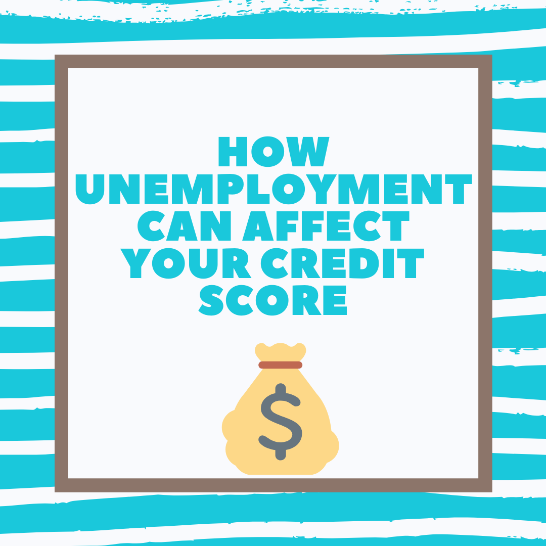 unemployment and your credit score