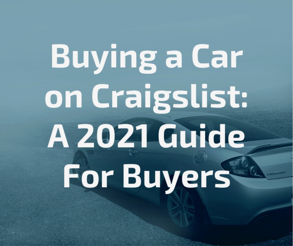 Buying a Car on Craigslist: A 2021 Guide For Buyers ...